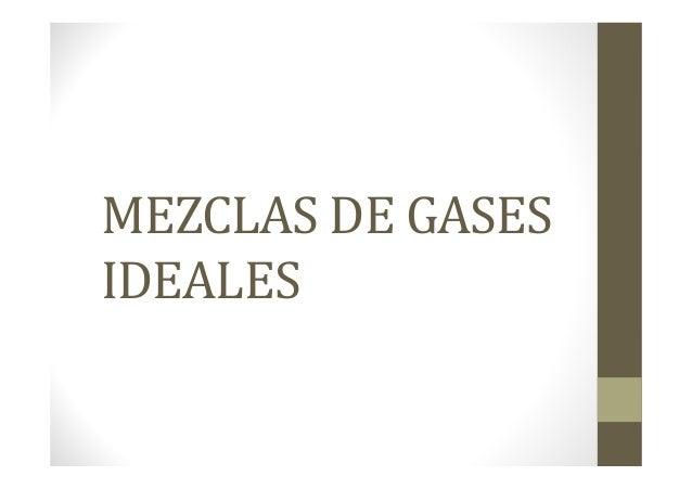 MEZCLAS DE GASES IDEALES