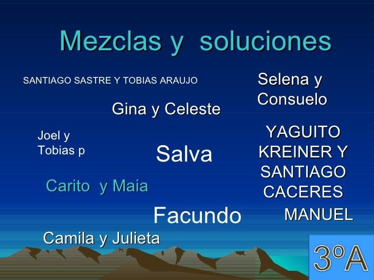 Mezclas y  soluciones Carito  y Maia Joel y  Tobias p Salva Facundo Selena y  Consuelo SANTIAGO SASTRE Y TOBIAS ARAUJO YAG...