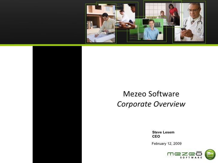 Mezeo Software Corporate Overview February 12, 2009 Steve Lesem  CEO