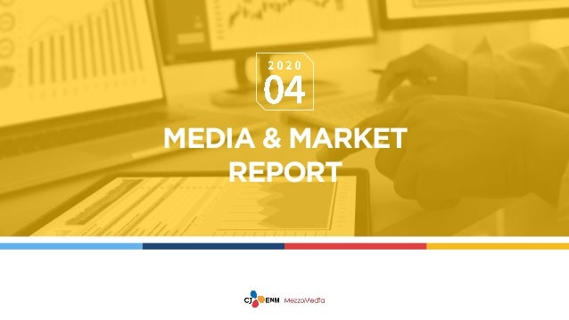 MEDIA & MARKET REPORT
