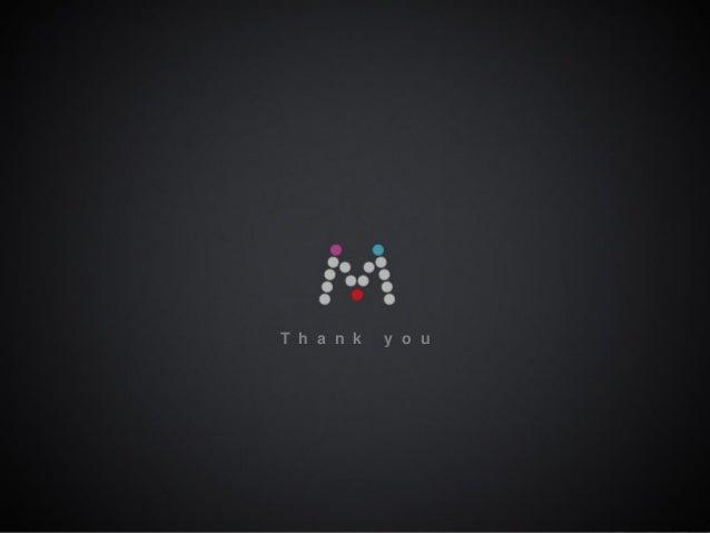 T h a n k  y o u  ⓒ 2013 MezzoMedia Inc.