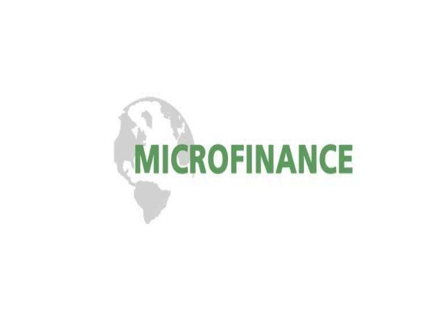 Microfinance Features…• financial services : poor & low-income clients.• very small loan : unsalaried borrowers-collateral...