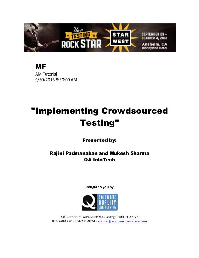 """MF AM Tutorial 9/30/2013 8:30:00 AM  """"Implementing Crowdsourced Testing"""" Presented by: Rajini Padmanaban and Mukesh Sharma..."""
