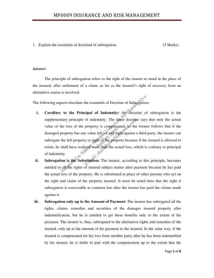 MF0009 INSURANCE AND RISK MANAGEMENT     1. Explain the essentials of doctrinal of subrogation.                           ...