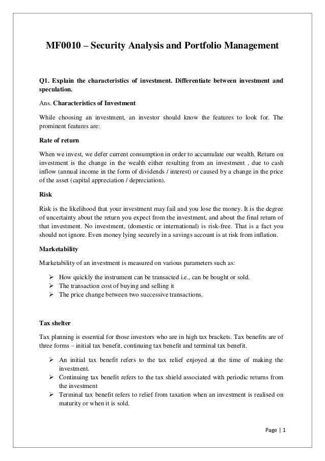 Page | 1 MF0010 – Security Analysis and Portfolio Management Q1. Explain the characteristics of investment. Differentiate ...