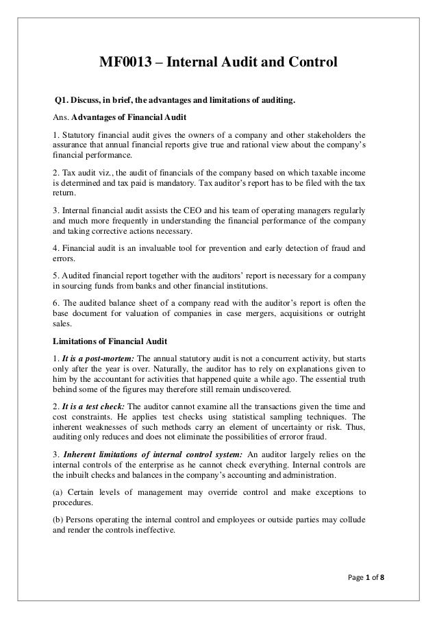 Page 1 of 8 MF0013 – Internal Audit and Control Q1. Discuss, in brief, the advantages and limitations of auditing. Ans. Ad...