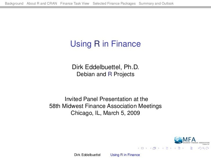 Background About R and CRAN Finance Task View Selected Finance Packages Summary and Outlook                               ...