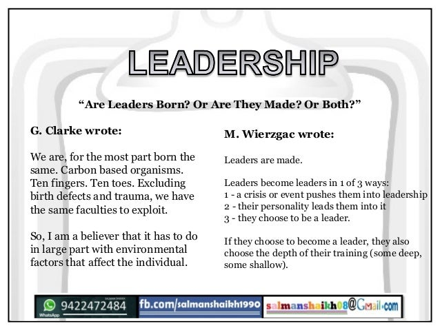 are leaders born Is leadership born or built  type i leaders are in the game for their own rewards type ii leaders are in it for what they want to build.
