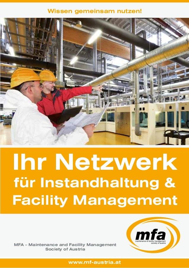 Wissen gemeinsam nutzen!  Ihr Netzwerk  für Instandhaltung &  Facility Management  MFA – Maintenance and Facility Manageme...