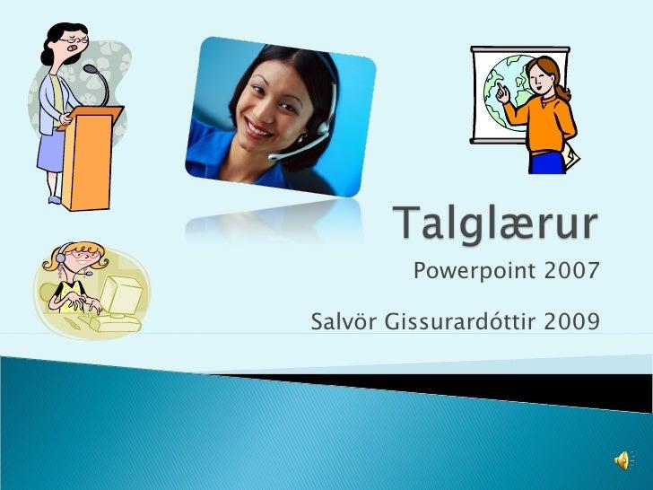 Powerpoint 2007 Salvör Gissurardóttir 2009