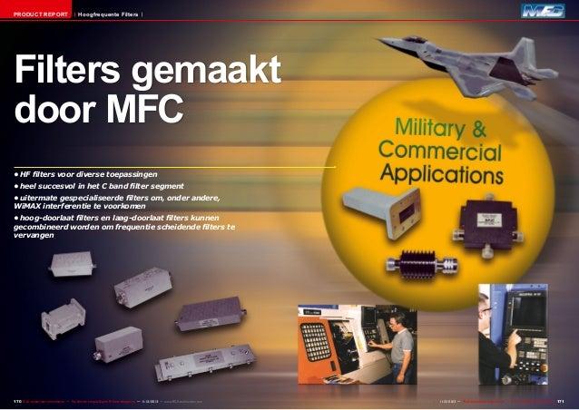 PRODUCT REPORT  Hoogfrequente Filters  Filters gemaakt door MFC •HF filters voor diverse toepassingen •heel succesvol in...