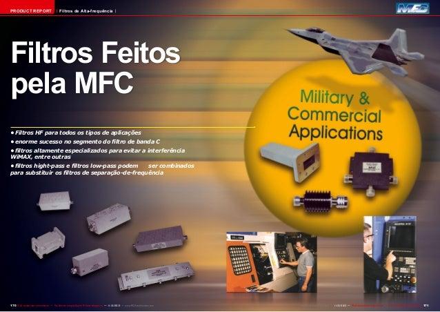 PRODUCT REPORT  Filtros de Alta-frequência  Filtros Feitos pela MFC •Filtros HF para todos os tipos de aplicações •enorm...