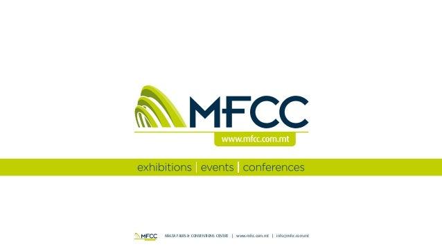 MALTA FAIRS & CONVENTIONS CENTRE | www.mfcc.com.mt | info@mfcc.com.mt