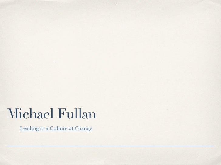 Michael Fullan  Leading in a Culture of Change