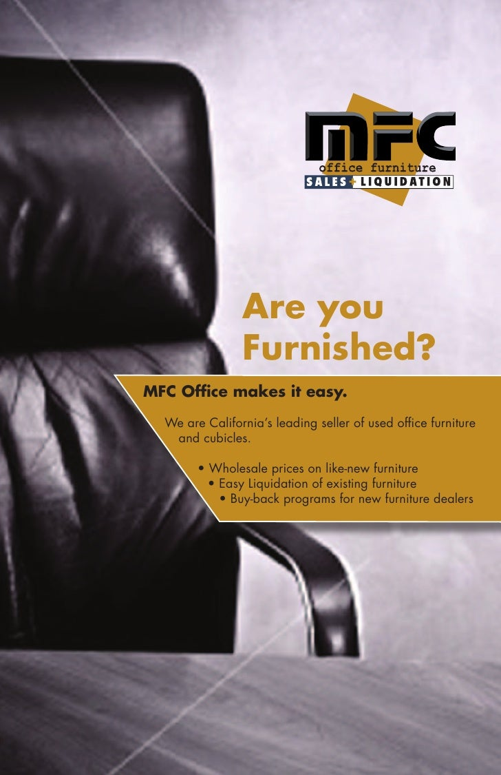 Are you                 Furnished? MFC Office makes it easy.    We are California's leading seller of used office furnitur...