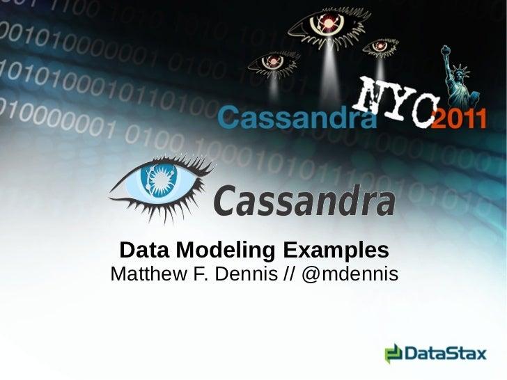 Data Modeling ExamplesMatthew F. Dennis // @mdennis
