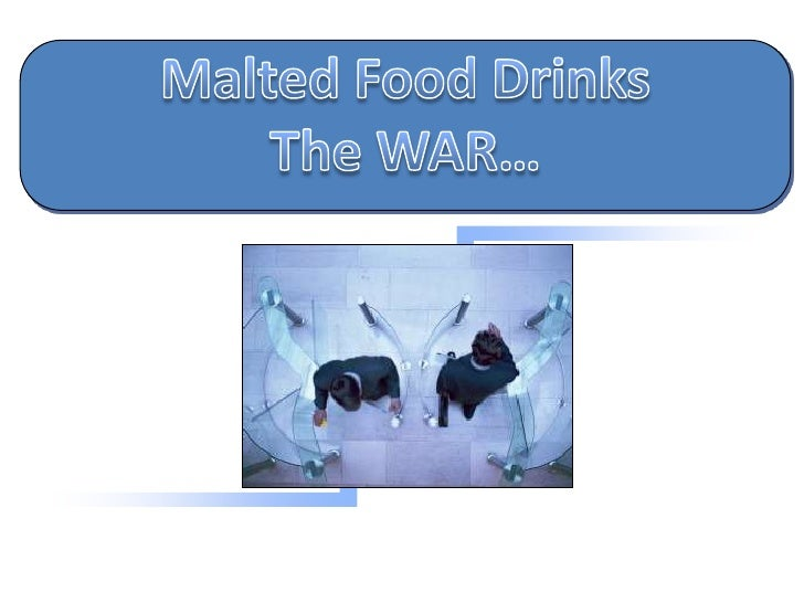 Malted Food Drinks <br />The WAR…<br />