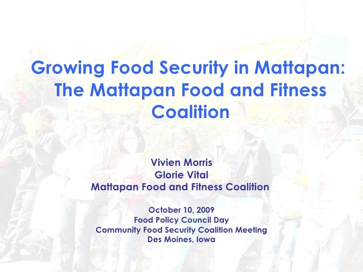 Growing Food Security in Mattapan:  The Mattapan Food and Fitness Coalition Vivien Morris Glorie Vital Mattapan Food and F...