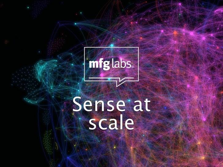 Sense at scale
