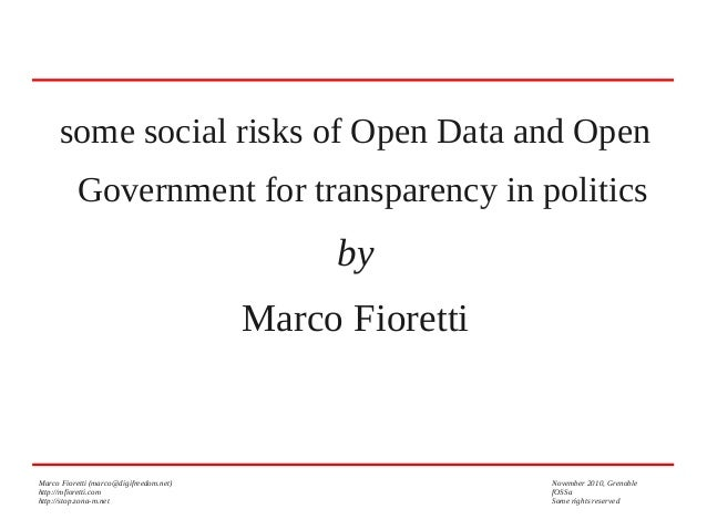 some social risks of Open Data and Open Government for transparency in politics  by Marco Fioretti  Marco Fioretti (marco@...