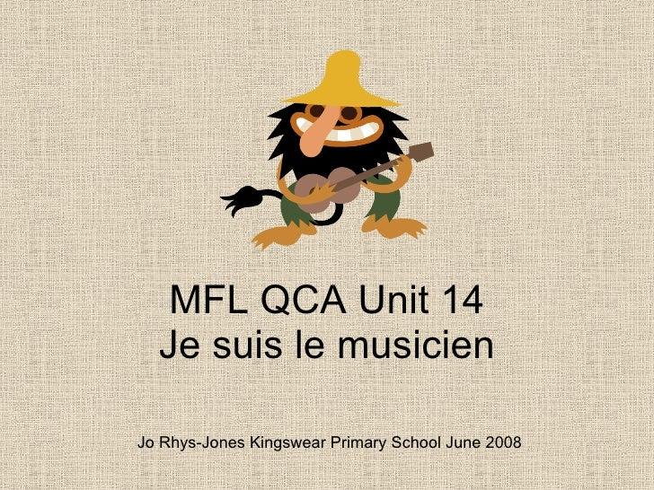 MFL QCA Unit 14 Je suis le musicien Jo Rhys-Jones Kingswear Primary School June 2008