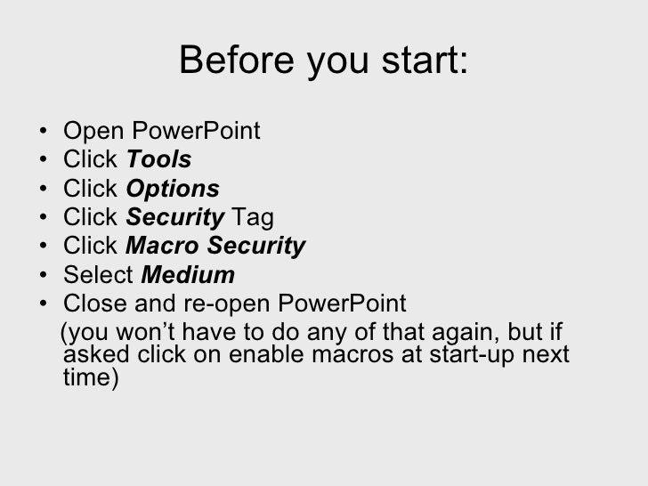 Before you start: <ul><li>Open PowerPoint </li></ul><ul><li>Click  Tools </li></ul><ul><li>Click  Options </li></ul><ul><l...
