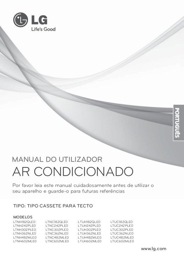 PORTUGUÊSMANUAL DO UTILIZADORAR CONDICIONADOPor favor leia este manual cuidadosamente antes de utilizar oseu aparelho e gu...