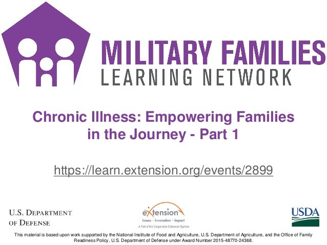 https://learn.extension.org/events/2899 Chronic Illness: Empowering Families in the Journey - Part 1 This material is base...