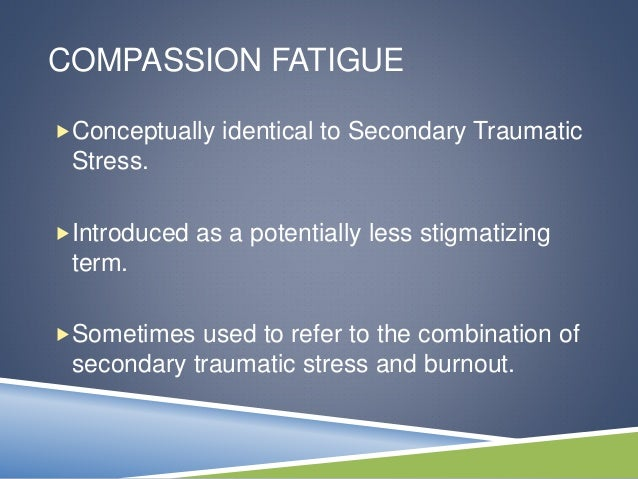 combating compassion fatigue 3 essay When compassion fatigue is not addressed in the early phases, it results to burnout however, several differences are notable between the two terms the conflict in the work setting of the nurse serves as the impetus for burnout while interpersonal intensity and emotional engagement are the impetus for compassion fatigue.