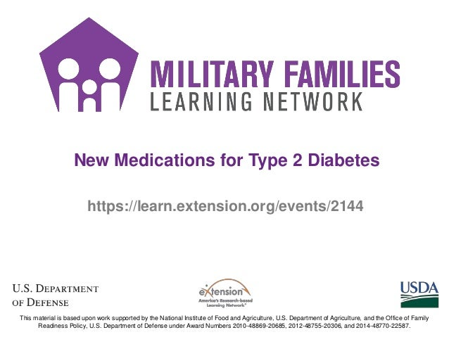 New Medications for Type 2 Diabetes https://learn.extension.org/events/2144 This material is based upon work supported by ...