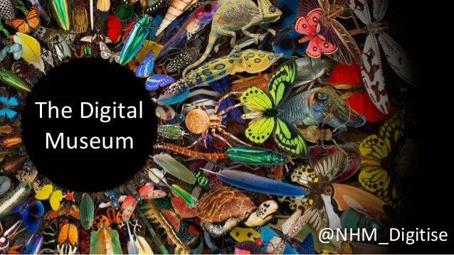 The Digital Museum @NHM_Digitise