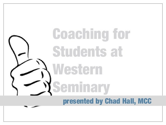 Coaching for Students at Western Seminary presented by Chad Hall, MCC