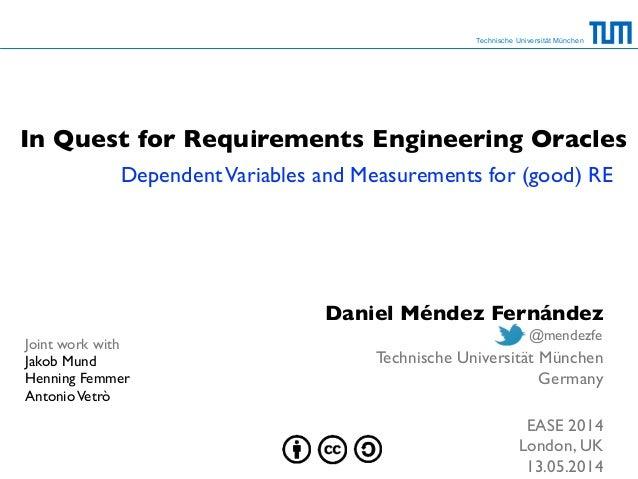 Technische Universität München In Quest for Requirements Engineering Oracles DependentVariables and Measurements for (good...