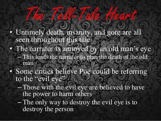 the role of the narrator in the tell tale heart by edgar allan poe The plot of the tell-tale heart, by edgar allan poe, is about the narrator's insanity and paranoia surrounding an old man who lives with him later in the story, the narrator's mental deficiencies worsen after he kills the old man according to gradesavercom, the narrator of the tell-tale heart .