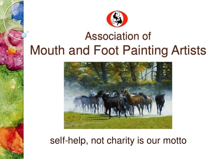 Association ofMouth and Foot Painting Artists   self-help, not charity is our motto