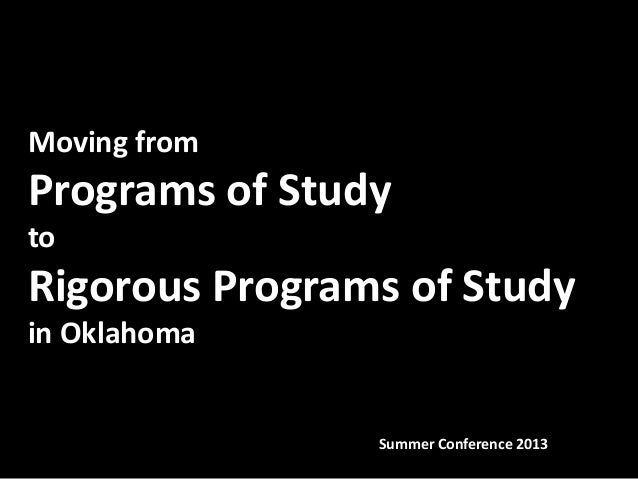 Moving from Programs of Study to Rigorous Programs of Study in Oklahoma Summer Conference 2013