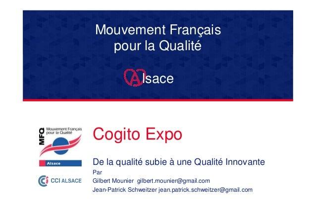 Mouvement Français pour la Qualité lsace  Cogito Expo De la qualité subie à une Qualité Innovante Par Gilbert Mounier gilb...
