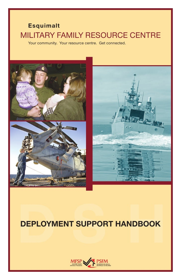 Esquimalt MILITARY FAMILY RESOURCE CENTRE  Your community. Your resource centre. Get connected.     DSH DEPLOYMENT SUPPORT...
