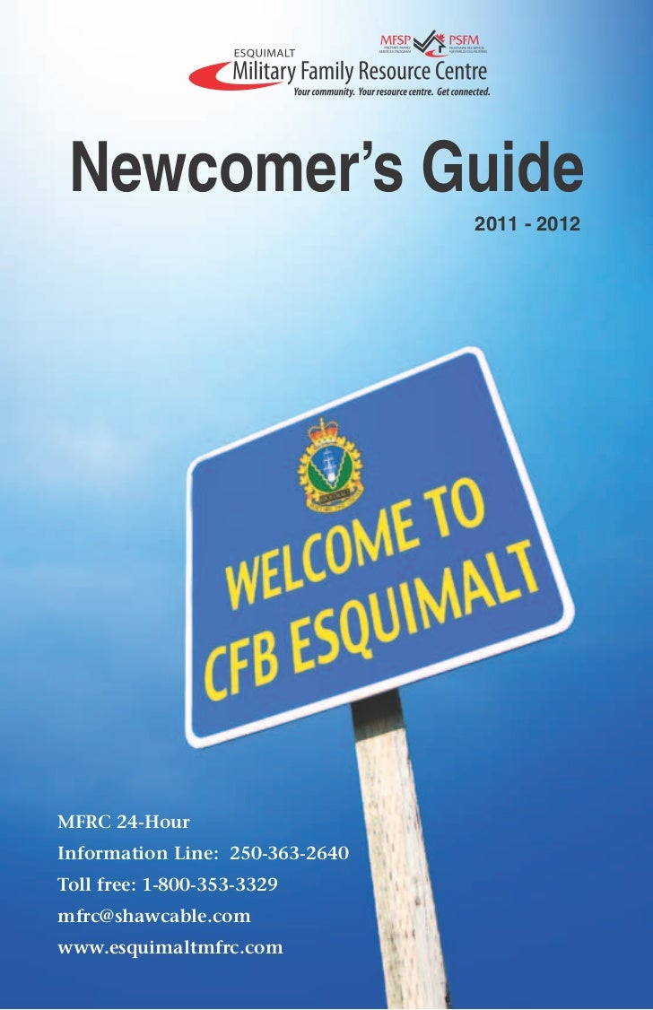 Newcomer's Guide                                 2011 - 2012MFRC 24-HourInformation Line: 250-363-2640Toll free: 1-800-353...