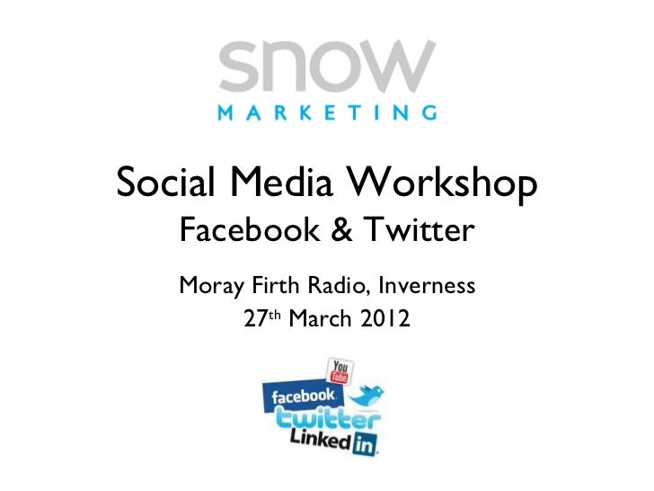 Social Media Workshop   Facebook & Twitter   Moray Firth Radio, Inverness        27th March 2012