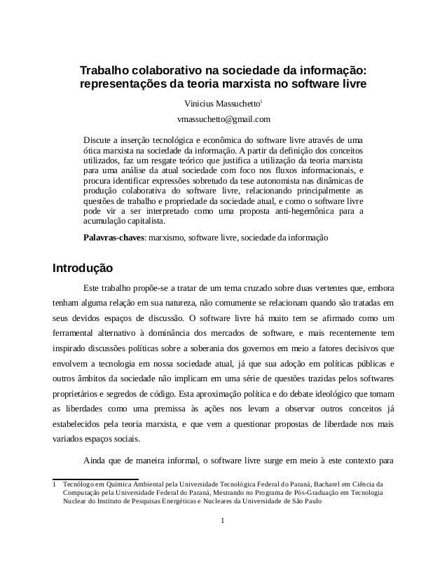 Trabalho colaborativo na sociedade da informação: representações da teoria marxista no software livre Vinicius Massuchetto...