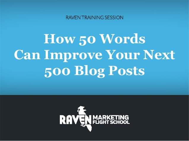 How 50 Words Can Improve Your Next 500 Blog Posts