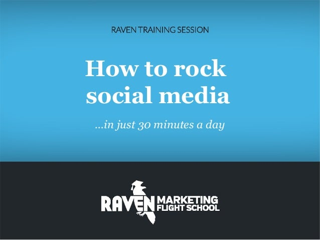 How to rock social media …in just 30 minutes a day