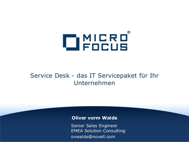 Oliver vorm Walde Service Desk - das IT Servicepaket für Ihr Unternehmen Senior Sales Engineer EMEA Solution Consulting ov...