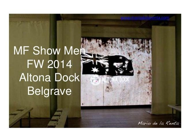 www.mariodelarenta.com  MF Show Men FW 2014 Altona Dock Belgrave