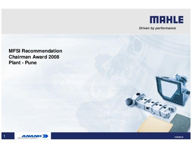 MFSI Recommendation    Chairman Award 2008    Plant - Pune1                         © MAHLE