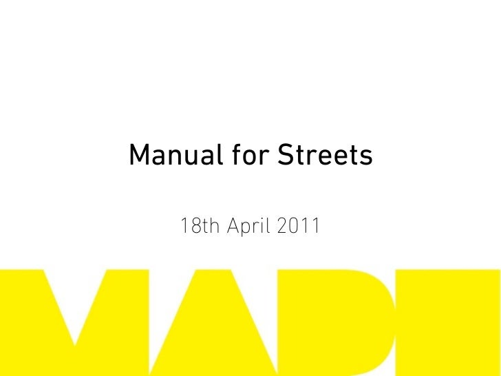 Manual for Streets   18th April 2011