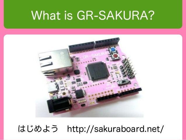 What is GR-SAKURA? はじめよう http://sakuraboard.net/