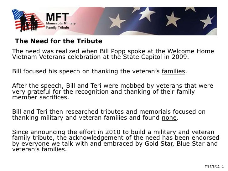 The Need for the TributeThe need was realized when Bill Popp spoke at the Welcome HomeVietnam Veterans celebration at the ...
