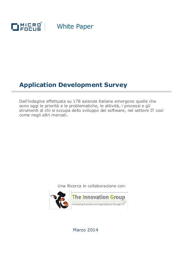White Paper Application Development Survey Dall'indagine effettuata su 178 aziende italiane emergono quelle che sono oggi ...